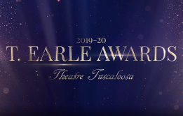 Theatre Tuscaloosa presents the 2019-20 T. Earle Awards