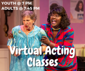Virtual acting classes for youth and adults. Click here to learn more.